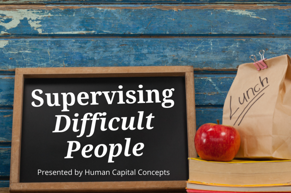 Lunch & Learn:  Supervising Difficult People